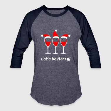 Lets Be Merry Christmas - Baseball T-Shirt