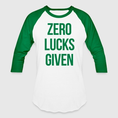 ZERO LUCKS GIVEN - Baseball T-Shirt