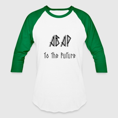 ABAPtoTheFuture - Baseball T-Shirt