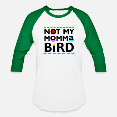 Tv Not My momma Bird - Baseball T-Shirt