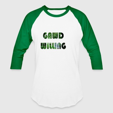 Gawd Willing - Baseball T-Shirt