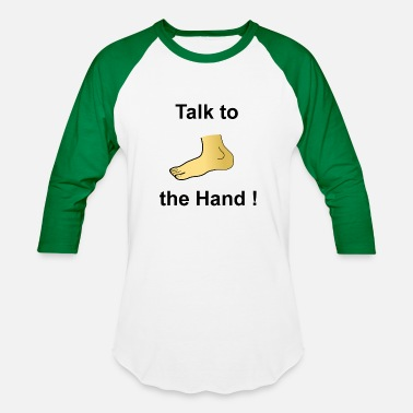 Amusingly Talk to the Hand - Baseball T-Shirt
