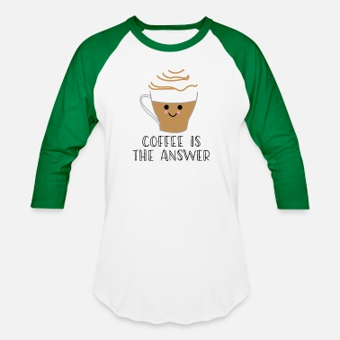 Liquid Cocaine Coffee is the answer :) - Unisex Baseball T-Shirt