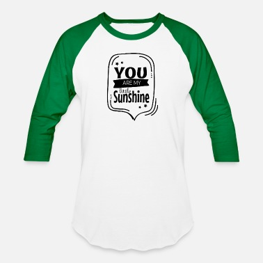 Funny Gym Quotes You are my little sunshine funny - Unisex Baseball T-Shirt