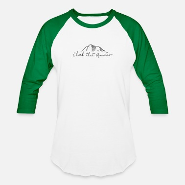 Mount Climb that Mountain - Unisex Baseball T-Shirt