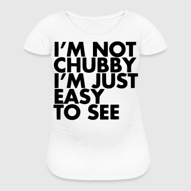 Chubby - Women's Maternity T-Shirt