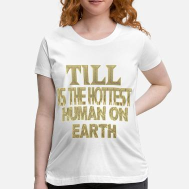 Till Till - Women's Maternity T-Shirt