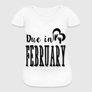 DUE IN FEBRUARY 1A.png - Women's Maternity T-Shirt
