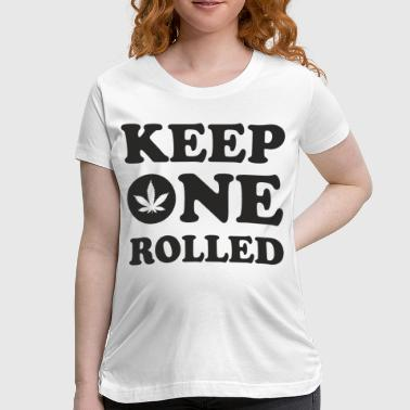 Keep One Rolled - Women's Maternity T-Shirt