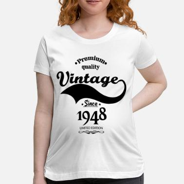 Over The Hill Premium Quality Vintage Since 1948 Limited Edition - Women's Maternity T-Shirt