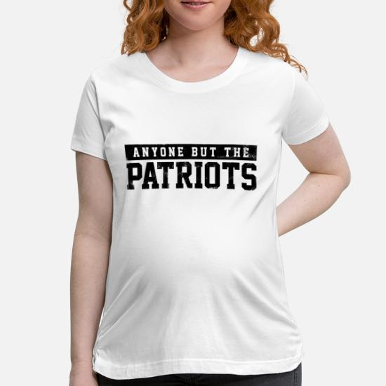a5de16076 Anti New England Football - Anyone But The Patriot Maternity T-Shirt ...