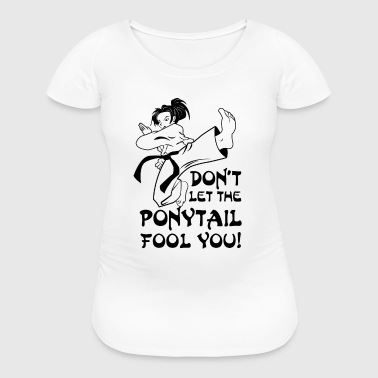 Don't let the  il fool you - karate fight - Women's Maternity T-Shirt