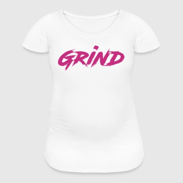 grind - Women's Maternity T-Shirt