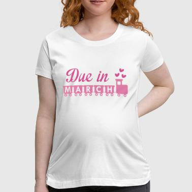 Due In March - Women's Maternity T-Shirt