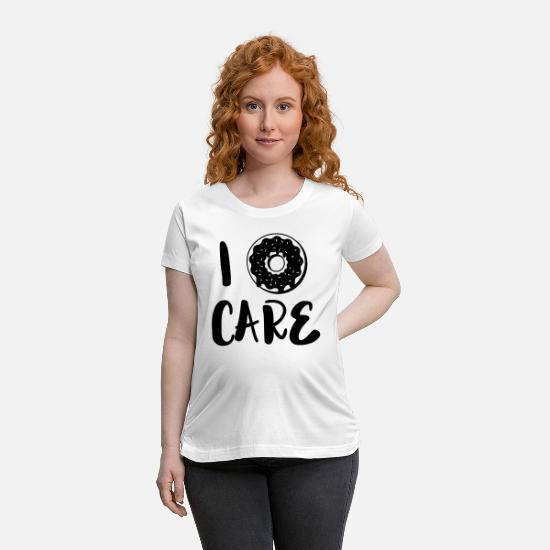 Comedy T-Shirts - i donut care - i don't care - Maternity T-Shirt white