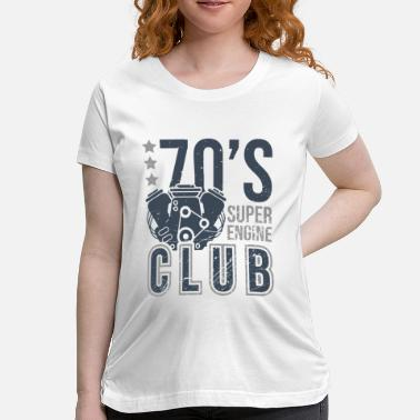 70s Car 70s Super Engine Car Lover Cool Design Gift Idea - Maternity T-Shirt