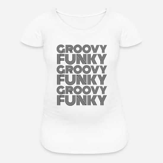 Groovy Funky Disco Black Font Women's Maternity T-Shirt - white