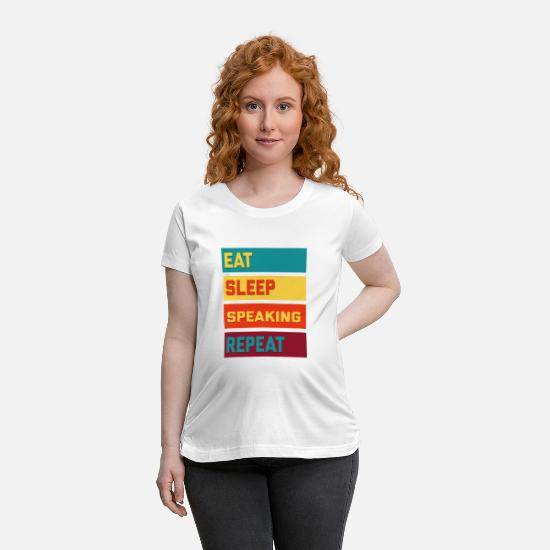 Address T-Shirts - Eat Sleep Speaking Repeat Retro Edition - Maternity T-Shirt white