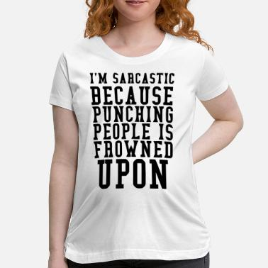 Sarcasm - Women's Maternity T-Shirt