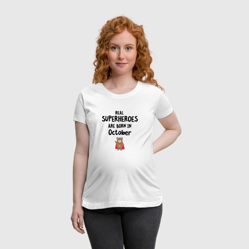 Superheroes are born in October Sncn3 - Women's Maternity T-Shirt