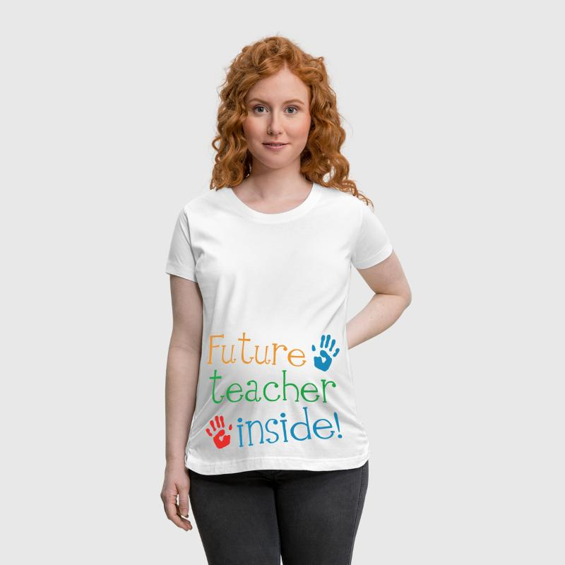 Future Teacher Inside - Women's Maternity T-Shirt