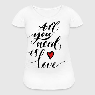 AllLove - Women's Maternity T-Shirt