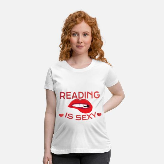 Literature T-Shirts - READING: Reading Is Sexy - Maternity T-Shirt white