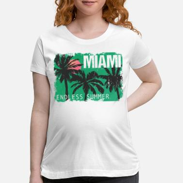 Vacation Miami Endless Summer - Maternity T-Shirt