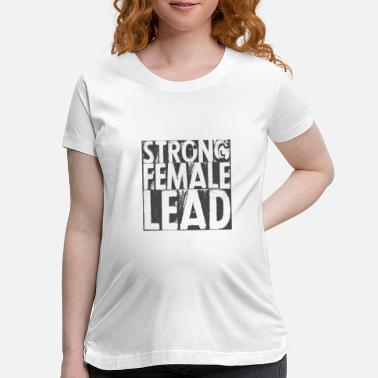 Emancipation strong female lead - Maternity T-Shirt