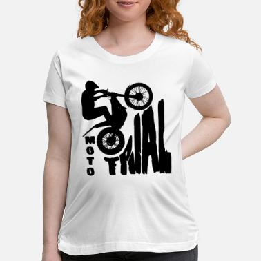 Trial Moto Trial - Trial Bike - Motorcycle T-Shirt - Maternity T-Shirt
