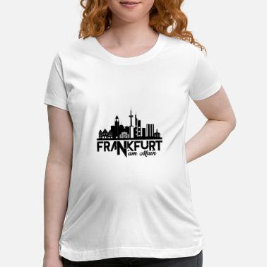 Frankfurt Am Main Frankfurt am Main - Maternity T-Shirt