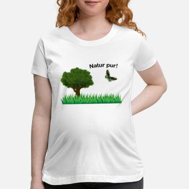 Pur Natur pur - Maternity T-Shirt