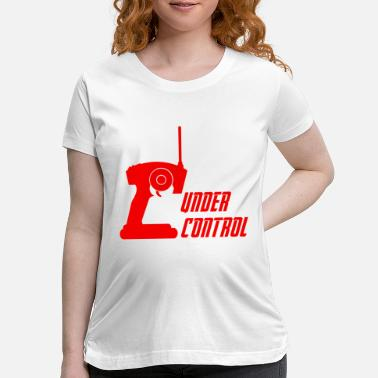 Under Control under control - Maternity T-Shirt