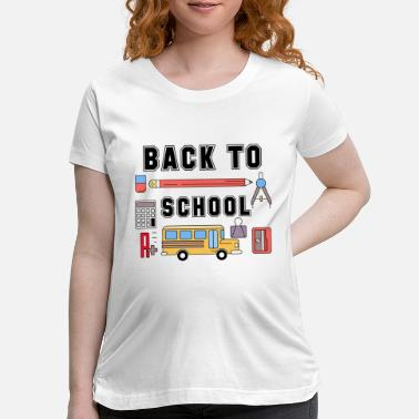 Back To School Back to School - Maternity T-Shirt
