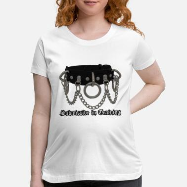 Submission submissive 1 - Maternity T-Shirt