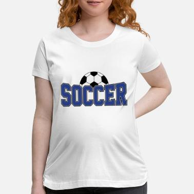 Soccer Ball Soccer Ball , Soccer Player, Soccer Ball - Maternity T-Shirt