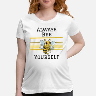 Yourself Always Bee Yourself - black - Maternity T-Shirt