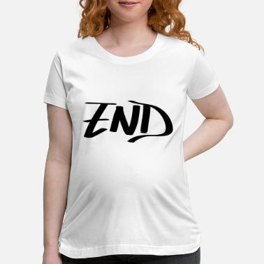 End end - Maternity T-Shirt
