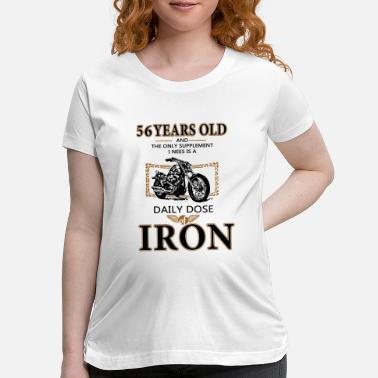 British 56 years old daly dose iron motorcycle - Maternity T-Shirt