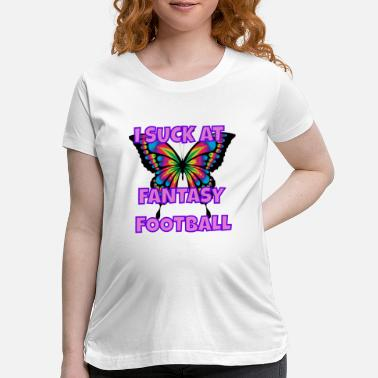 Fantasy I suck at Fantasy Football, loser design - Maternity T-Shirt