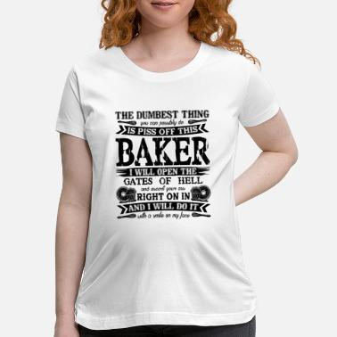 Off Piss Off This Baker - Maternity T-Shirt