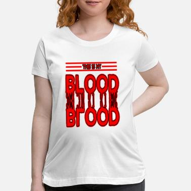 Blood Alcohol Level This is my blood type blood drop stains splatter - Maternity T-Shirt
