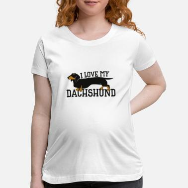 My Dachshund i love my dachshund - Maternity T-Shirt