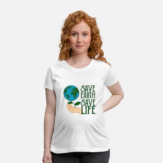 Green T-Shirts - Save Earth, Save Life - Maternity T-Shirt white