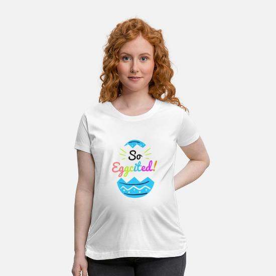 Holiday T-Shirts - So Eggcited - Easter Pun - Maternity T-Shirt white