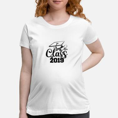 High School Graduate Class of 2019 - High School Graduate - Maternity T-Shirt