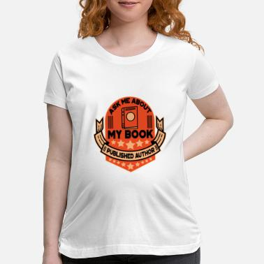 Book book author book books gift - Maternity T-Shirt