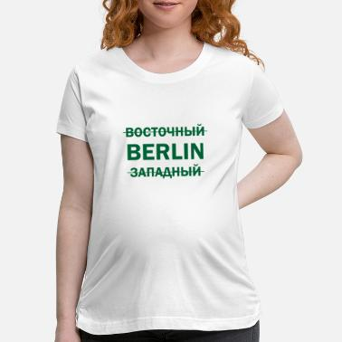 Russian West East Berlin GDR USSR Soviet Union gift - Maternity T-Shirt