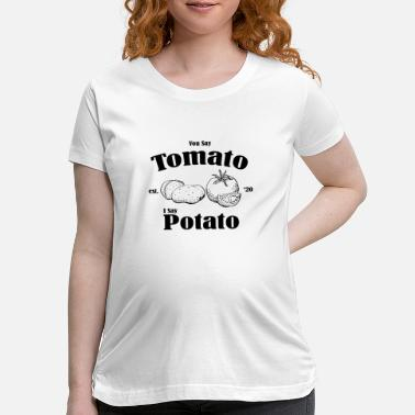 Healthy Tomato Potato Vegetable Fruits Vegan Gift - Maternity T-Shirt