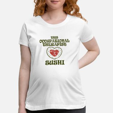 Occupation Occupational therapist - this occupational thera - Maternity T-Shirt